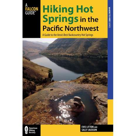 Pacific Northwest Travel & Recreation, Hiking Hot Springs in the Pacific Northwest: A Guide to the Area's Best Backcountry Hot Springs