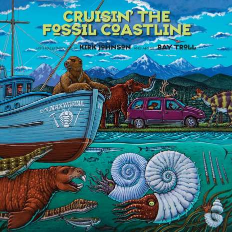 Dinosaurs, Fossils, Rocks & Geology, Cruisin' the Fossil Coastline: The Travels of an Artist and a Scientist along the Shores of the Prehistoric Pacific