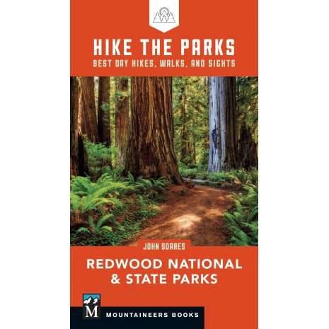 Redwoods, Hike the Parks: Redwood National & State Parks: Best Day Hikes, Walks, and Sights