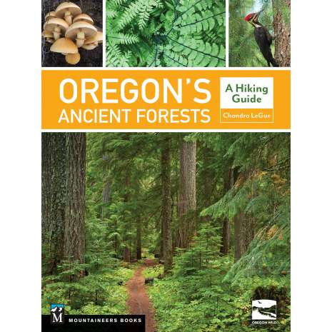 Oregon Travel & Recreation Guides :Oregon's Ancient Forests: A Hiking Guide