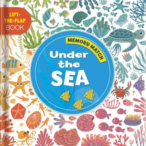 Interactive Books, Memory Match: Under The Sea: A Lift-the-Flap Book