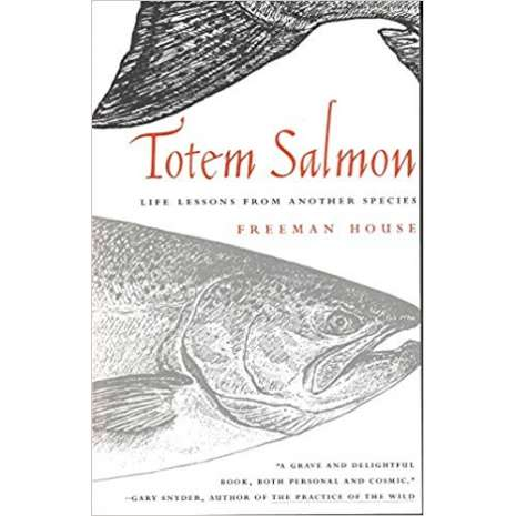 Wildlife & Zoology :Totem Salmon : Life Lessons from Another Species