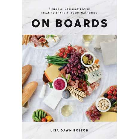 Cookbooks :On Boards: Simple & Inspiring Recipe Ideas to Share at Every Gathering
