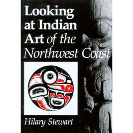 Native American Related :Looking at Indian Art of the Northwest Coast