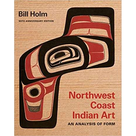 Native American Related :Northwest Coast Indian Art: An Analysis of Form, 50th Anniversary Edition