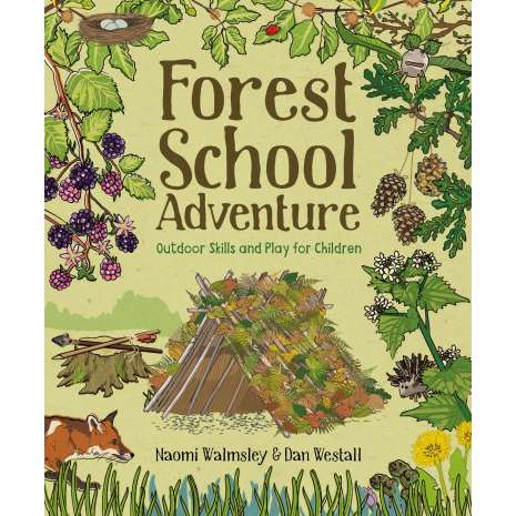 Children's Outdoors, Forest School Adventure: Outdoor Skills and Play for Children