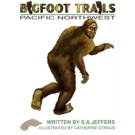 Bigfoot for Kids, Bigfoot Trails: Pacific Northwest
