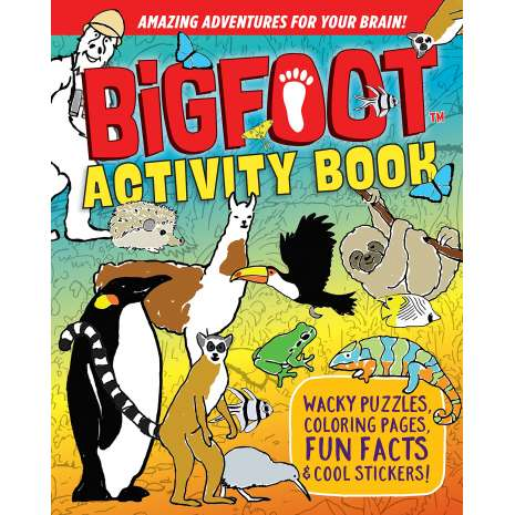 Bigfoot for Kids, BigFoot Activity Book: Wacky Puzzles, Coloring Pages, Fun Facts & Cool Stickers!