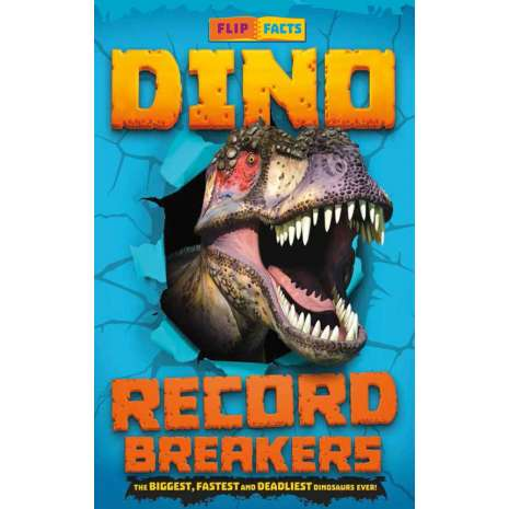 Dinosaurs, Fossils, Rocks & Geology, Dino Record Breakers: The Biggest, Fastest and Deadliest Dinos Ever!