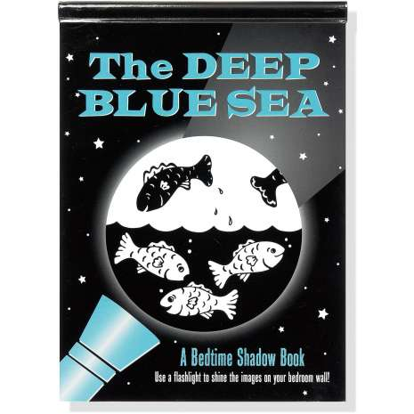 Fish, Sealife, Aquatic Creatures :Deep Blue Sea: A Bedtime Shadow Book
