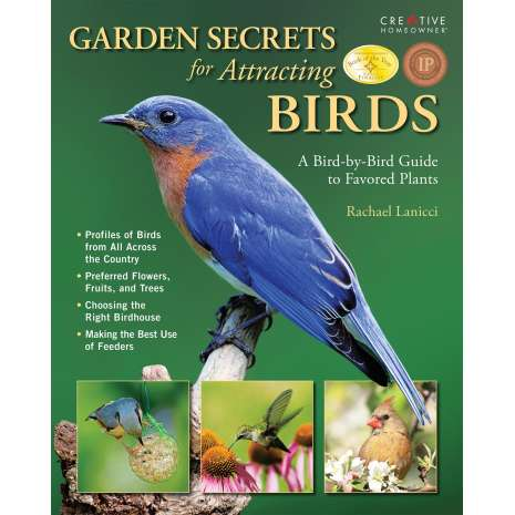 Gardening :Garden Secrets for Attracting Birds: A Bird-by-Bird Guide to Favored Plants