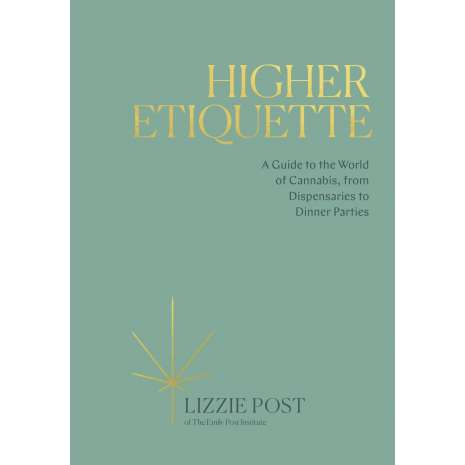 Cannabis & Counterculture Books :Higher Etiquette: A Guide to the World of Cannabis, from Dispensaries to Dinner Parties