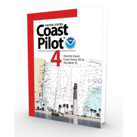U.S. Coast Pilot, NOAA Coast Pilot 4: Atlantic Coast from Cape Henry, VA to Key West, FL (CURRENT EDITION)