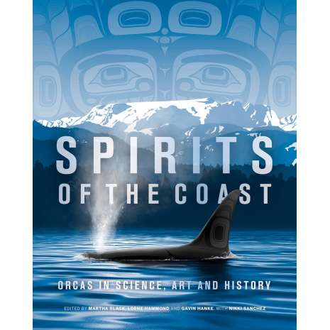 New Since Previous Catalog  :Spirits of the Coast: Orcas in Science, Art and History