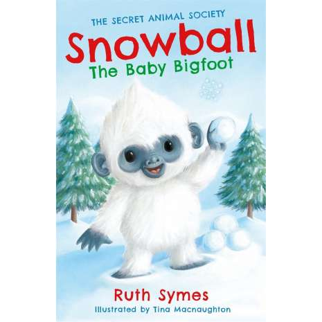 New Since Previous Catalog  :The Secret Animal Society: Snowball the Baby Bigfoot
