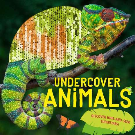 Animals :Undercover Animals: Discover Hide-and-Seek Superstars!