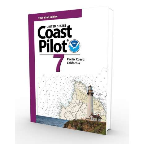 U.S. Coast Pilot :NOAA Coast Pilot 7: Pacific Coast: California (CURRENT EDITION)