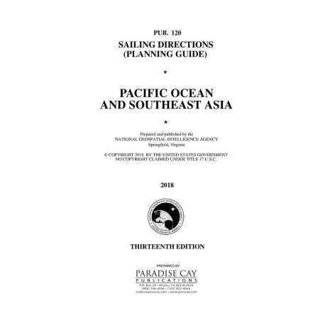 Sailing Directions Planning Guides :PUB. 120 Sailing Directions Planning Guide: Pacific Ocean & Southeast Asia