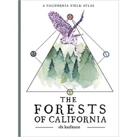 California :The Forests of California: A California Field Atlas