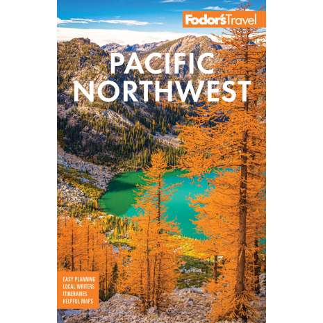 Pacific Northwest Travel & Recreation :Fodor's Pacific Northwest: Portland, Seattle, Vancouver, & the Best of Oregon and Washington