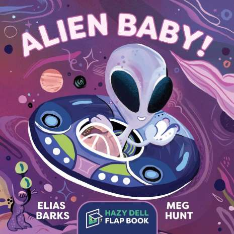 Folktales, Myths & Fairy Tales :Alien Baby!: A Hazy Dell Flap Book
