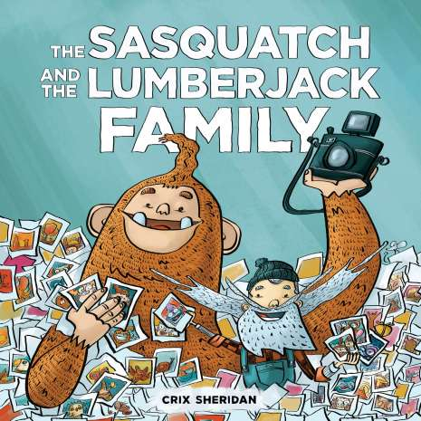 Bigfoot for Kids :The Sasquatch and the Lumberjack: Family