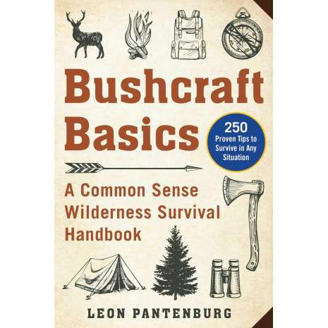 Survival Guides :Bushcraft Basics: A Common Sense Wilderness Survival Handbook