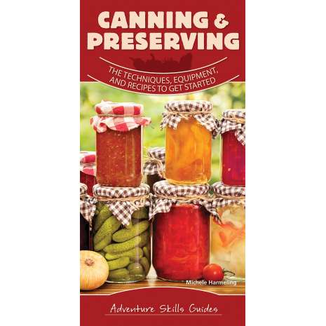 Canning & Preserving :Canning & Preserving: The Techniques, Equipment, and Recipes to Get Started