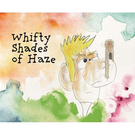 Adult Humor :Whifty Shades of Haze