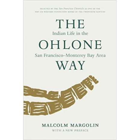 Native American Related :The Ohlone Way: Indian Life in the San Francisco-Monterey Bay Area