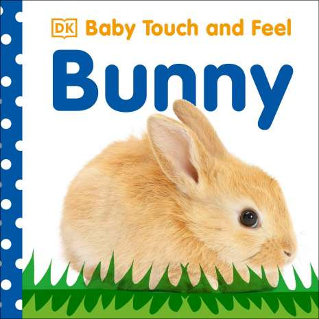 Animals :Baby Touch and Feel: Bunny