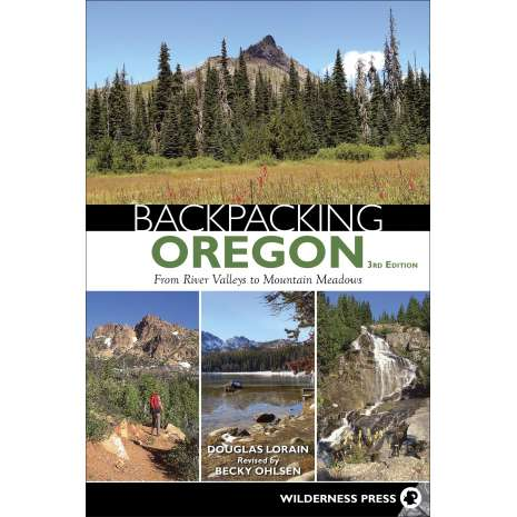 Oregon Travel & Recreation Guides :Backpacking Oregon: From Rugged Coastline to Mountain Meadow