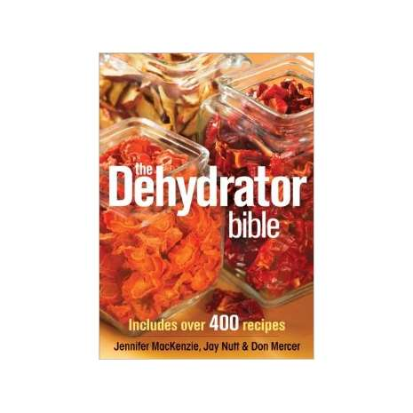 Canning & Preserving :The Dehydrator Bible: Includes over 400 Recipes