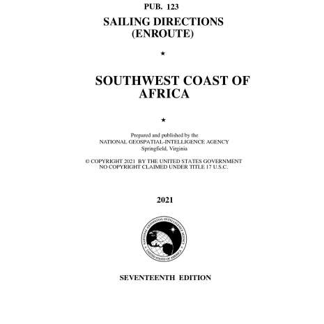 Sailing Directions Enroute :PUB. 123 Sailing Directions Enroute: Southwest Coast of Africa, 17th ed. 2021