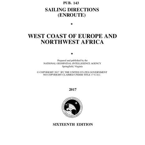 Sailing Directions Enroute :PUB 143 Sailing Directions Enroute: West Coast of Europe and Northwest Africa