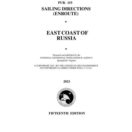 Sailing Directions Enroute :PUB 155 Sailing Directions Enroute: East Coast of Russia
