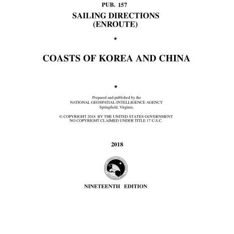 Sailing Directions Enroute :PUB 157 Sailing Directions Enroute: Coasts of Korea and China