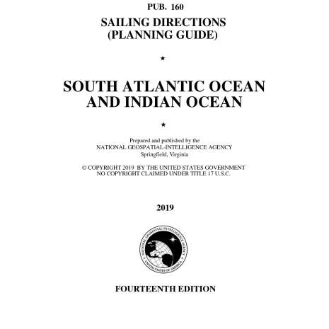 Sailing Directions Planning Guides :PUB. 160 Sailing Directions Planning Guide: South Atlantic Ocean and Indian Ocean 14th Ed. 2019