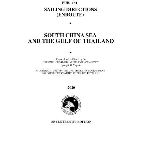 Sailing Directions Enroute :PUB 161 Sailing Directions Enroute: South China Sea and The Gulf of Thailand