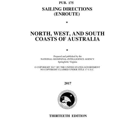 Sailing Directions Enroute :PUB 175 Sailing Directions Enroute: North, West, and South Coasts of Australia