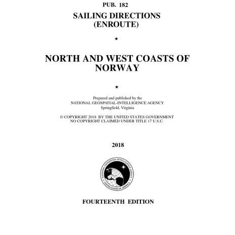 Sailing Directions Enroute :PUB 182 Sailing Directions Enroute: North and West Coasts of Norway