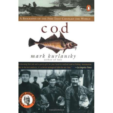 Wildlife & Zoology :Cod: A Biography of the Fish that Changed the World