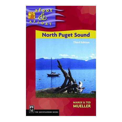 Washington Travel & Recreation Guides :North Puget Sound Afoot & Afloat, 3rd edition