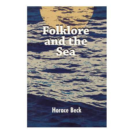 Maritime & Naval History :Folklore and the Sea