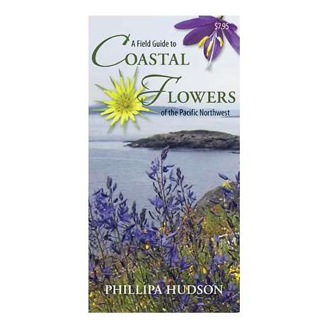 Pacific Northwest Field Guides, A Field Guide to Coastal Flowers of the Pacific Northwest (Folding Pocket Guide)